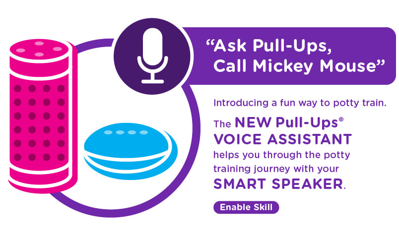 Ask Pull-Ups, Call Mickey Mouse Introducing a fun way to potty train. The new Pull-Ups voice assistant helps you through the potty training journey with your smart speaker.